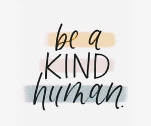 quotes, human, and kind image