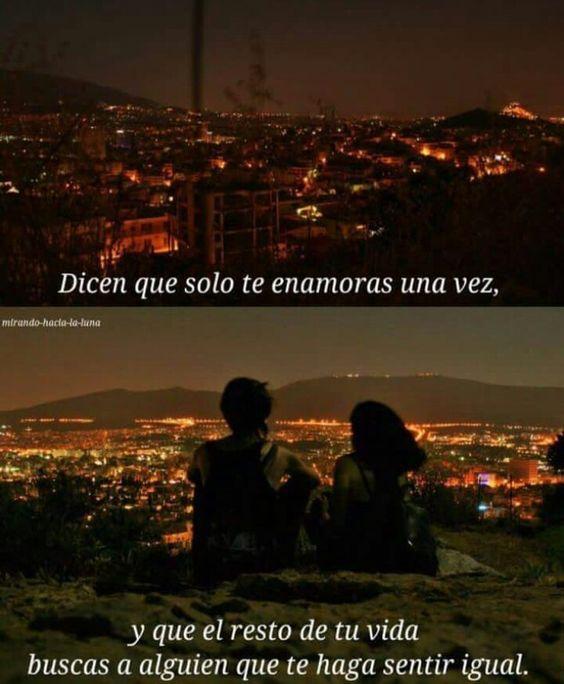 Dicen Que Solo Te Enamoras Una Vez On We Heart It