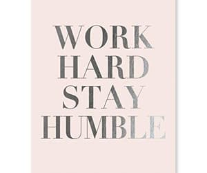 work hard, stay humble, and girl boss image