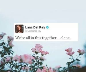 quotes, lana del rey, and alone image