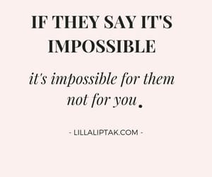 quotes, girl, and impossible image