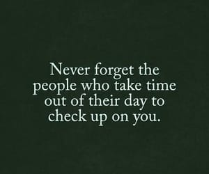 never forget, people who take time, and checking on yoou image