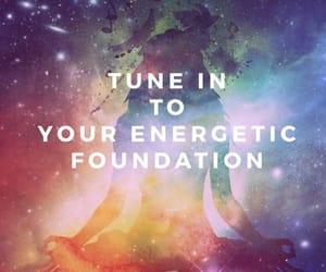 tune in and your energetic foundation image