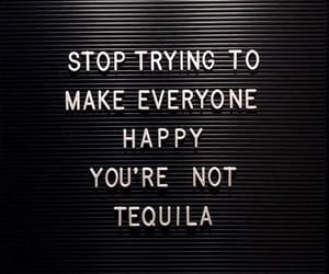 quotes, happy, and tequila image