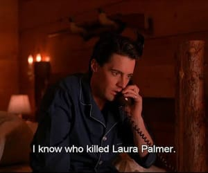 Laura Palmer, Twin Peaks, and twin peaks quotes image