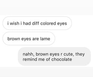blue eyes, brown eyes, and chocolate image