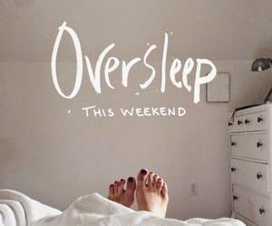 weekend, quite, and oversleep image
