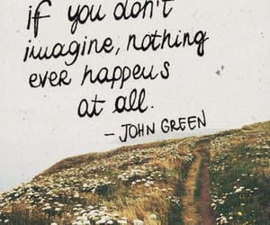 quotes, john green, and imagine image