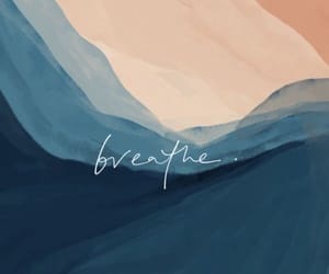 quotes, breathe, and wallpaper image