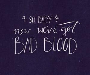 Taylor Swift, bad blood, and Lyrics image
