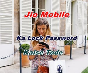 jio-mobile, phone-lock, and password-kaise-tode image