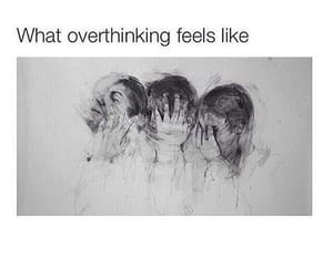 overthinking, quotes, and sad image