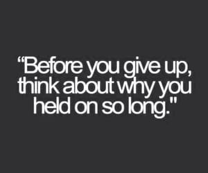 quotes, give up, and think image
