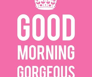 good, gorgeus, and morning image