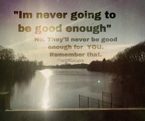 enough, quotes, and reminder image