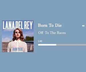 ldr, lana del rey, and born to die image