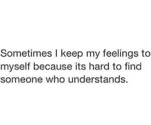 feelings, hard, and quotes image