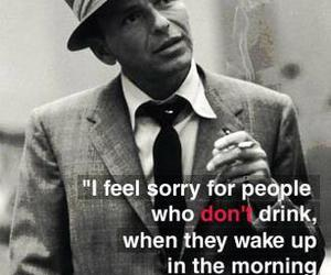 drink, quote, and frank sinatra image