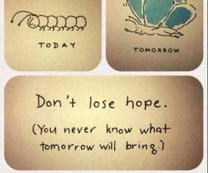bring, hope, and tomorrow image