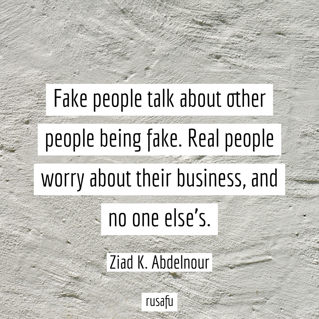 Fake people talk about other people being fake....RUSAFU ...