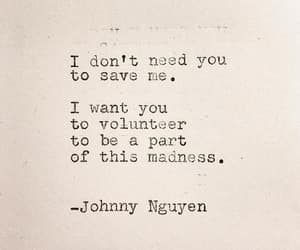 to save me, johnny nguyen poem, and part of the madness image