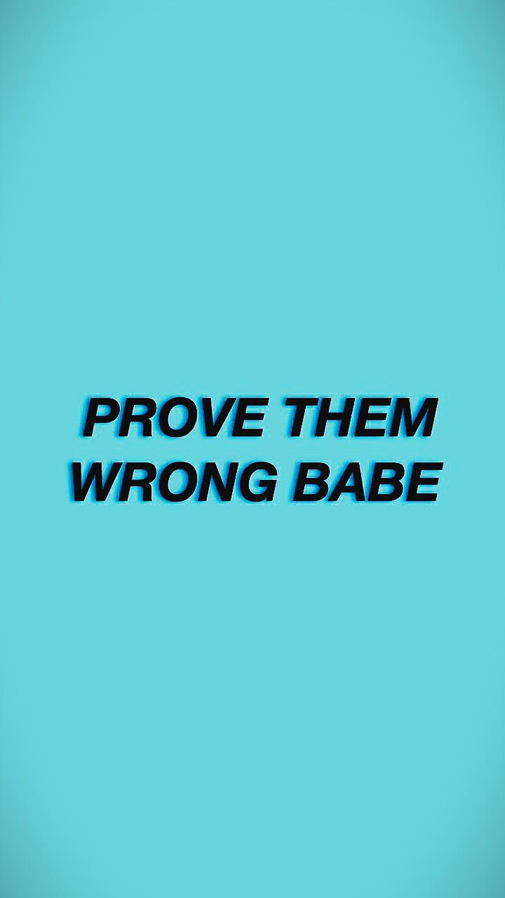 PROVE them Wrong BaBe! shared by qamarsuleymanova