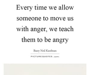 anger, quote, and barry neil kaufman image