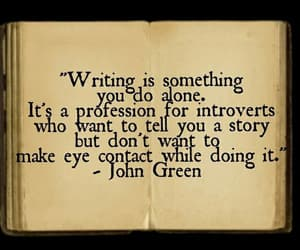 introvert, john green, and writing image