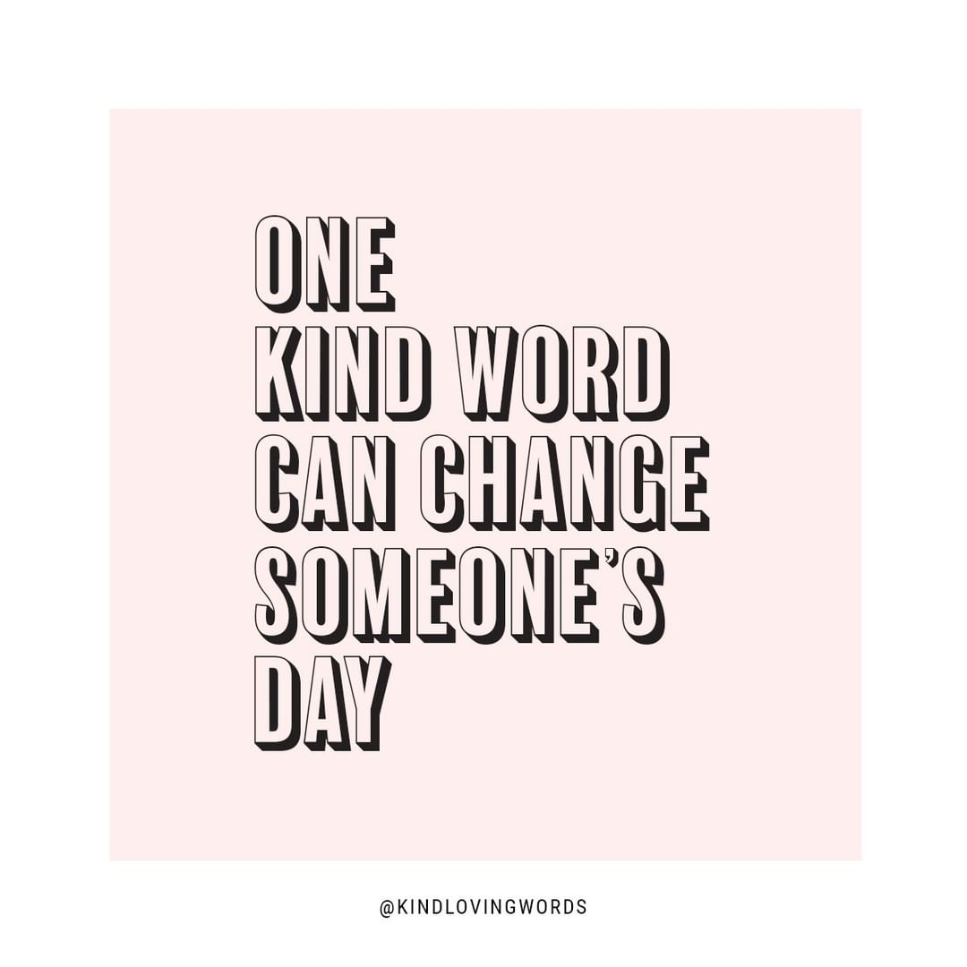 one kind word can change someone s day on we heart it