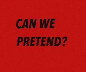 end, Lyrics, and pretend image