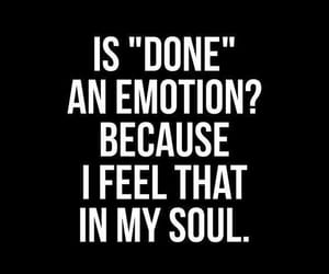 emotions, done, and soul image