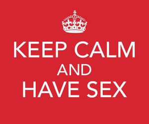 keep calm and sex image