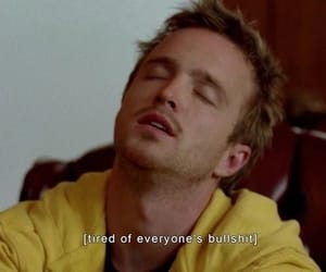 breaking bad, quotes, and tired image