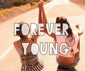 girl, Forever Young, and friends image
