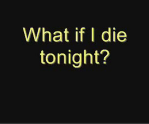 text, die, and tonight image
