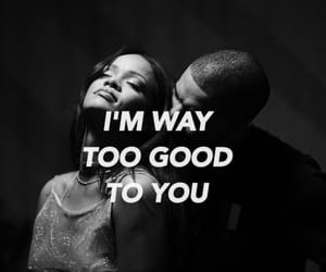 Drake, rihanna, and quotes image