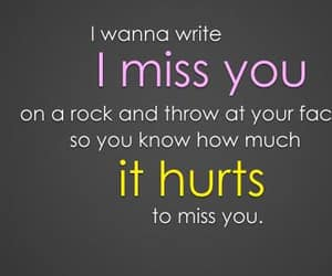i miss you, quote, and rock thrown at you image