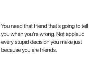 decision, stupid, and friends image