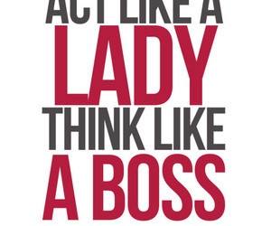lady, boss, and quotes image