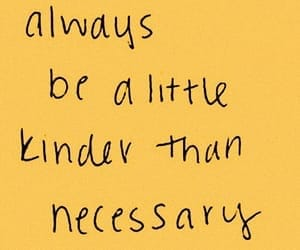 kind, yellow, and quote image