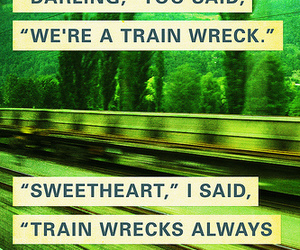 quote, text, and train wreck image