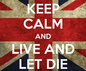keep calm, live and let die, and Lyrics image