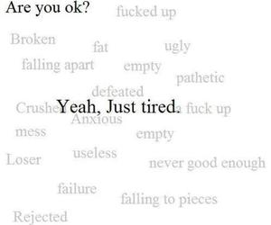 tired, broken, and text image