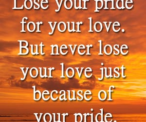 love quotes, love lessons, and pride image