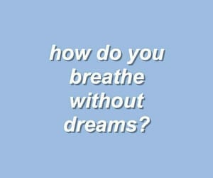 Dream, blue, and quotes image
