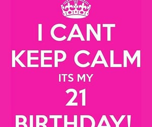 birthday, bitches, and keep calm image