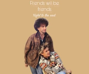 aesthetic, roger taylor, and friends will be friends image