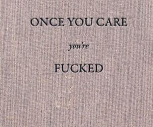 care, fucked up, and quotes image