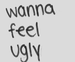ugly, quotes, and feel image