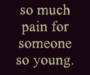 pain, young, and quotes image